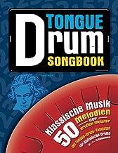 Tongue Drum Songbook: Klassische Musik – 50 Melodien der großen Meister (German Edition)