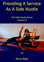 Providing Services As A Side Hustle: The Side Hustle Series