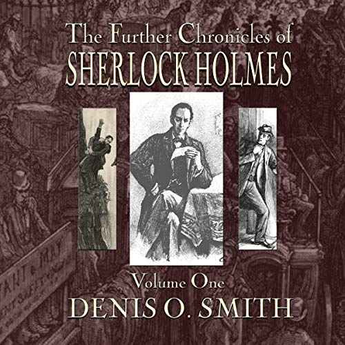 The Further Chronicles of Sherlock Holmes - Volume 1 cover art