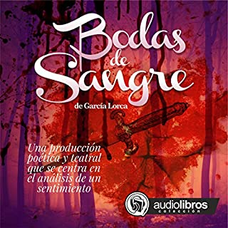 Bodas de Sangre [Blood Wedding]                   By:                                                                                                                                 Federico García Lorca                               Narrated by:                                                                                                                                 Staff Audiolibros Colección                      Length: 1 hr and 20 mins     3 ratings     Overall 5.0