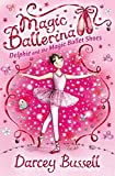 Delphie and the Magic Ballet Shoes (Magic Ballerina, Band 1)