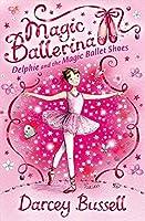 Delphie and the Magic Ballet Shoes (Magic Ballerina)