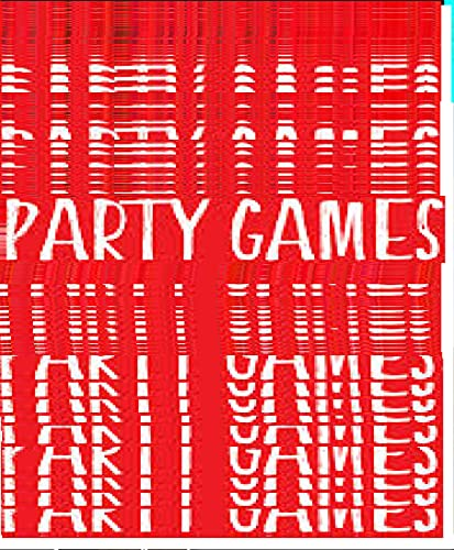 7 Fun Party Game Ideas That Are Great for Groups (English Edition)