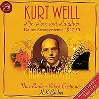 Kurt Weill: Life, Love, & Laughter--Dance Arrangements, 1927-50