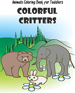 Colorful Critters: An Animals Coloring Book for Toddlers 1-5