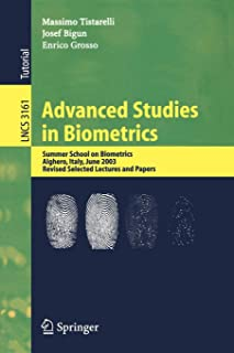 Advanced Studies in Biometrics: Summer School on Biometrics, Alghero, Italy, June 2-6, 2003. Revised Selected Lectures and Papers (Lecture Notes in Computer Science)