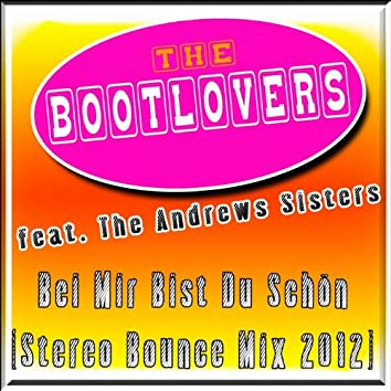 Bei mir bist du schön (feat. The Andrews Sisters) [Stereo Bounce Mix 2012]