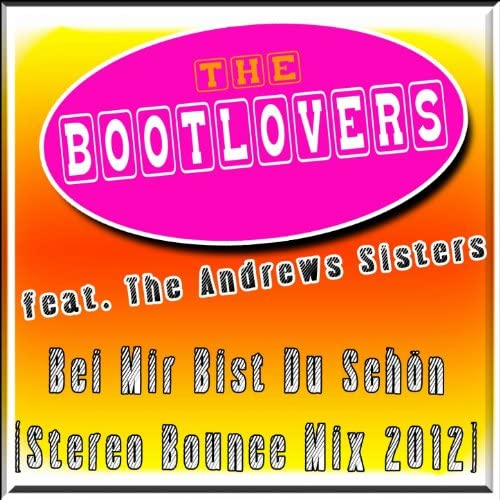 The Bootlovers feat. The Andrews Sisters