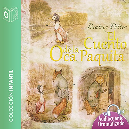 El cuento de la oca Paquita [The Story of the Small Goose] audiobook cover art