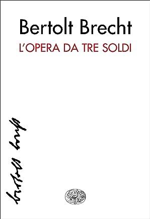 Lopera da tre soldi (Collezione di teatro Vol. 14)