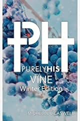 Purely His Vine: Winter Edition Paperback