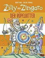Zilly und Zingaro. Der Ruepelritter: Vierfarbiges Bilderbuch