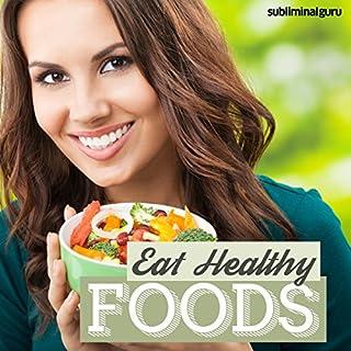 Eat Healthy Foods audiobook cover art