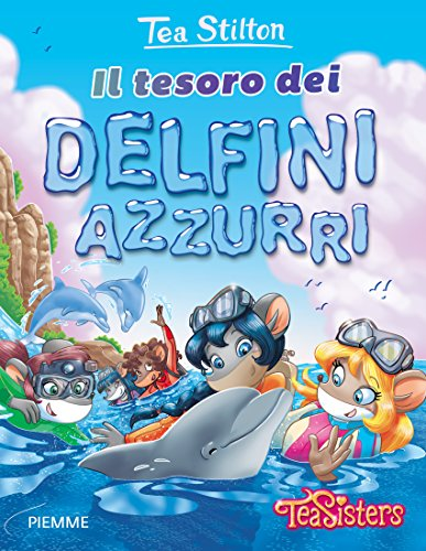 Il tesoro dei delfini azzurri. Ediz. illustrata