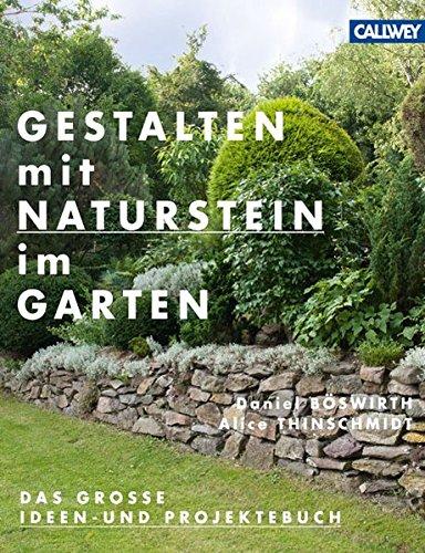Gestalten mit Naturstein im Garten: Das große Ideen- und Projektebuch