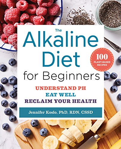 The Alkaline Diet for Beginners: Understand pH, Eat Well, and Reclaim Your Health (English Edition)