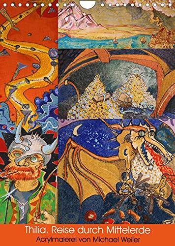 Thilia. Reise durch Mittelerde. Acrylmalerei von Michael Weiler. (Wandkalender 2022 DIN A4 hoch)