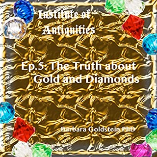 Institute of Antiquities: The Truth About Gold and Diamonds, Episode 5 audiobook cover art