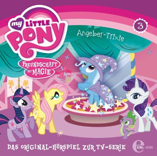 My Little Pony: Freundschaft ist Magie - Hörspiel 3: Angeber-Trixie