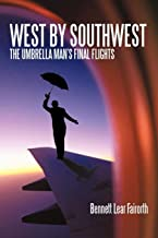 West By Southwest: The Umbrella Man's Final Flights