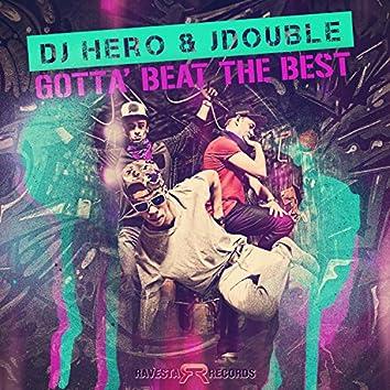 Gotta' Beat The Best