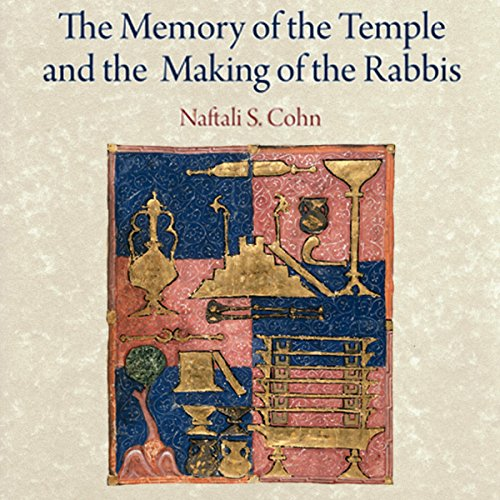 The Memory of the Temple and the Making of the Rabbis audiobook cover art
