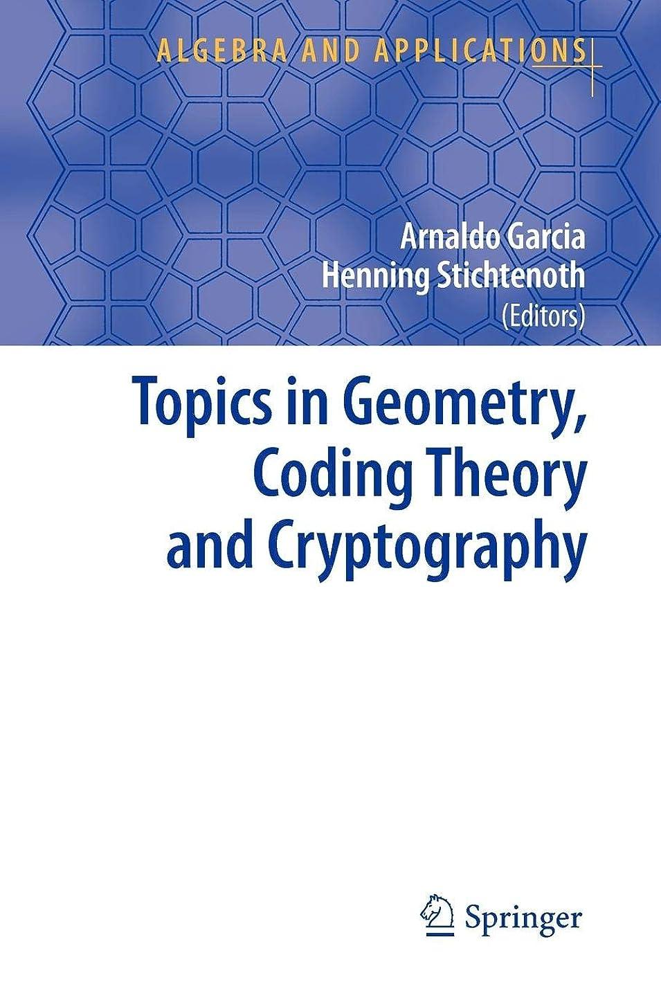 毎週コンパクト障害者Topics in Geometry, Coding Theory and Cryptography (Algebra and Applications)