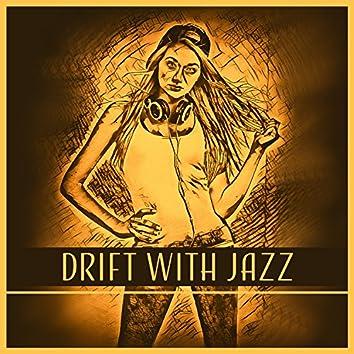 Drift with Jazz