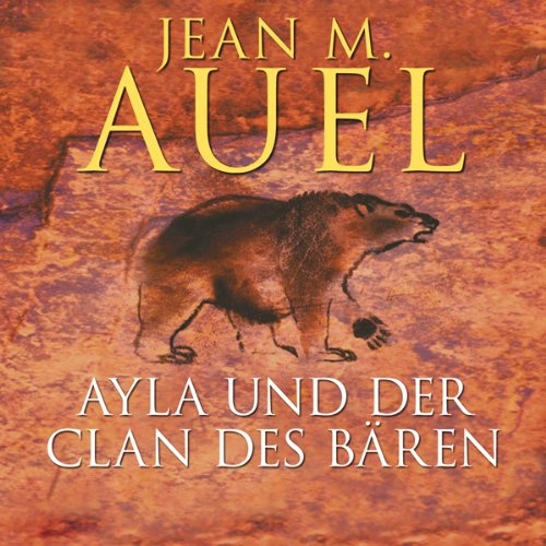 Ayla und der Clan des Bären     Ayla 1              By:                                                                                                                                 Jean M. Auel                               Narrated by:                                                                                                                                 Hildegard Meier                      Length: 23 hrs and 50 mins     Not rated yet     Overall 0.0