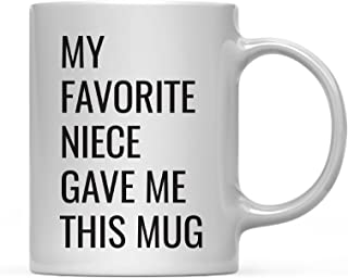 Andaz Press 11oz. Funny Coffee Mug Gag Gift, My Favorite Niece Gave Me This Mug, 1-Pack, Aunt Uncle Birthday Christmas Sarcastic Humor Gift Ideas