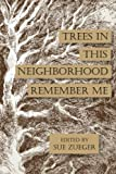 Trees in this Neighborhood Remember Me: the Scurfpea Publishing 2017 Poetry Anthology (The Scurfpea Publishing Annual Poetry Anthology) (Volume 8)