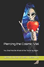 Piercing the Cosmic Veil: You Shall Not Be Afraid of the Terror by Night