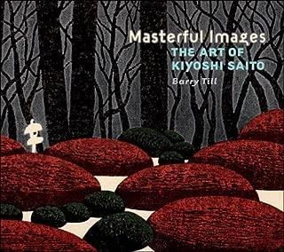 Masterful Images: The Art of Kiyoshi Saito