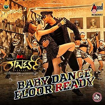 "Baby Dance Floor Ready (From ""Roberrt"")"