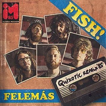 Felemás (feat. Quixotic) [Quixotic Remix '85]