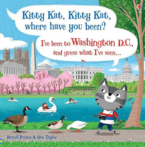 Kitty Kat, Kitty Kat, Where Have You Been? - Washington D.C.