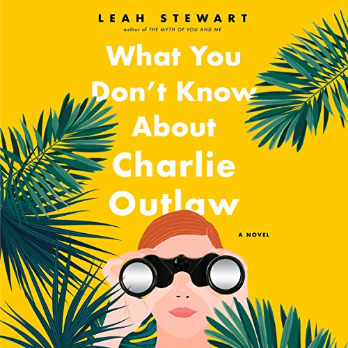 What You Don't Know About Charlie Outlaw audiobook cover art