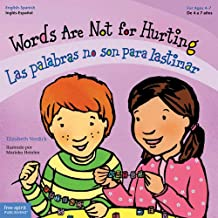 Words Are Not for Hurting / Las palabras no son para lastimar (Best Behavior) (English and Spanish Edition)