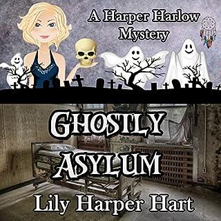 Ghostly Asylum     A Harper Harlow Mystery, Book 7              Auteur(s):                                                                                                                                 Lily Harper Hart                               Narrateur(s):                                                                                                                                 Angel Clark                      Durée: 7 h et 17 min     Pas de évaluations     Au global 0,0