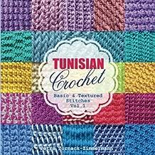 TUNISIAN Crochet - Vol. 1: Basic & Textured Stitches (TUNISIAN Crochet Stitches) (Volume 1)