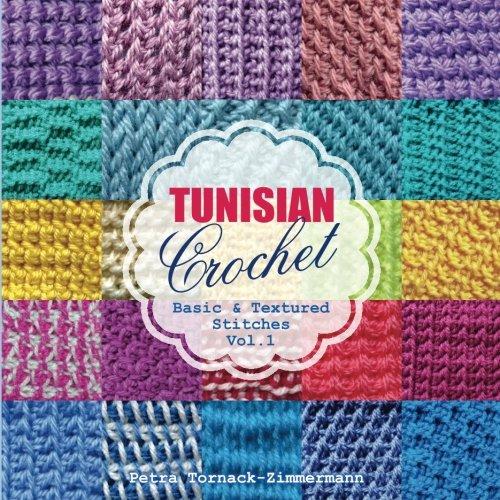 TUNISIAN Crochet - Vol. 1: Basic & Textured Stitches (Volume 1)
