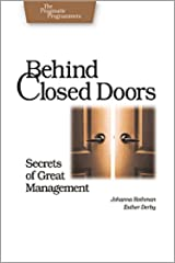 Behind Closed Doors: Secrets of Great Management (Pragmatic Programmers) Kindle Edition