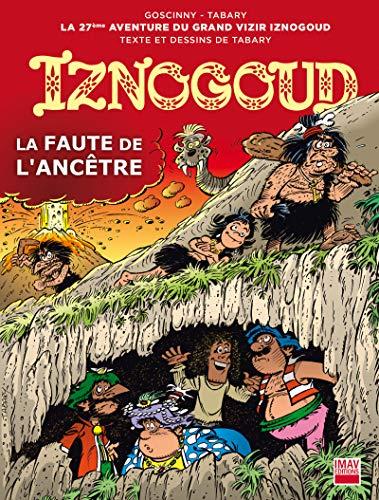 Iznogoud - tome 27 - La faute de l'ancêtre (BANDE DESSINEE)