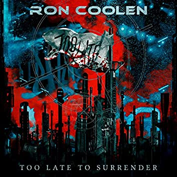 Too Late to Surrender (feat. Keith St. John & Johannes Persson)