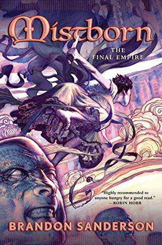 [Mistborn: The Final Empire] (By: Brandon Sanderson) [published: July, 2006]