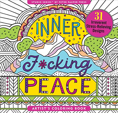 Inner Fucking Peace Adult Coloring Book (31 stress-relieving designs)