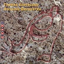 Thomas Jaderlund Amazing Orchestra