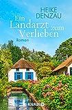 Ein Landarzt zum Verlieben: Roman
