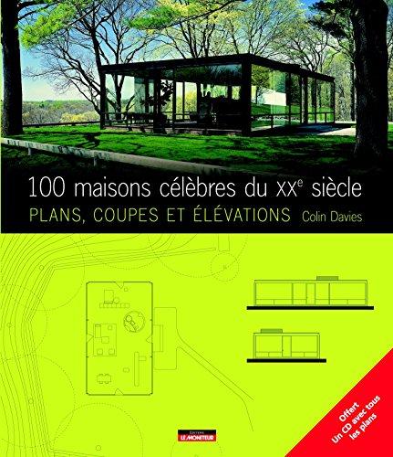 100 maisons célèbres du XXe siècle: Plans, coupes et élévations