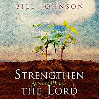 Strengthen Yourself in the Lord     How to Release the Hidden Power of God in Your Life              By:                                                                                                                                 Bill Johnson                               Narrated by:                                                                                                                                 Tim Lundeen                      Length: 3 hrs and 23 mins     24 ratings     Overall 4.4